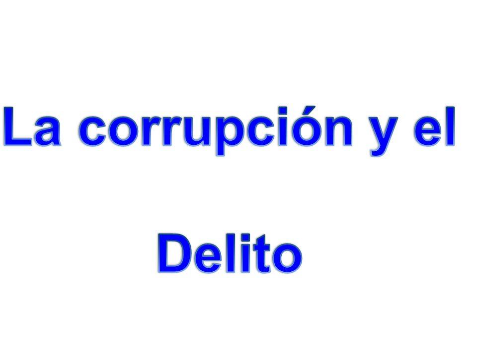 La corrupción y el Delito