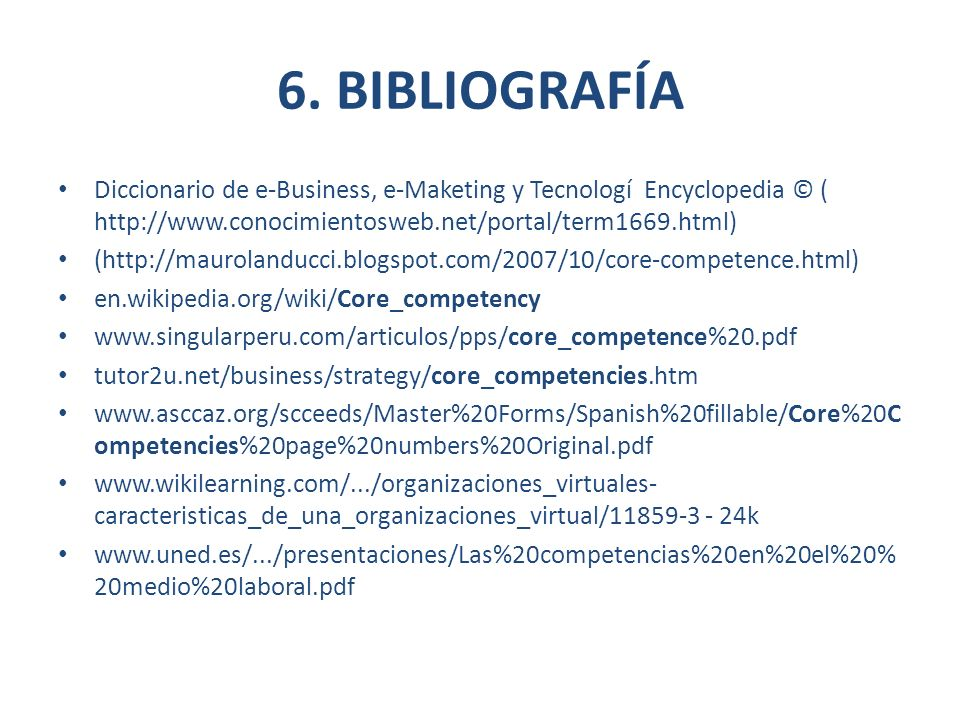 6. BIBLIOGRAFÍA Diccionario de e-Business, e-Maketing y Tecnologí Encyclopedia © (