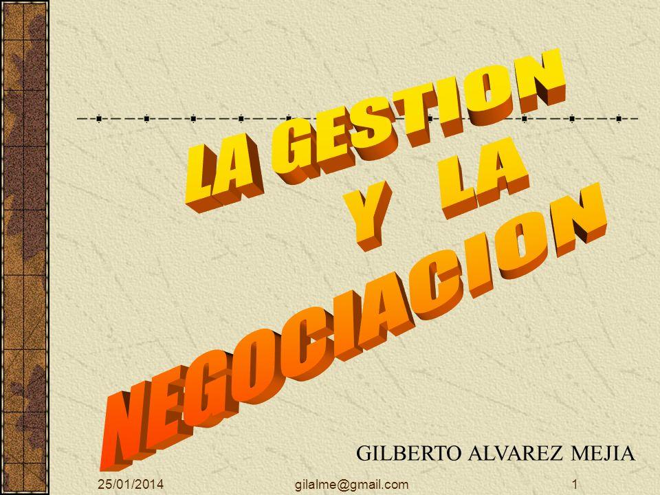 LA GESTION Y LA NEGOCIACION GILBERTO ALVAREZ MEJIA 24/03/2017