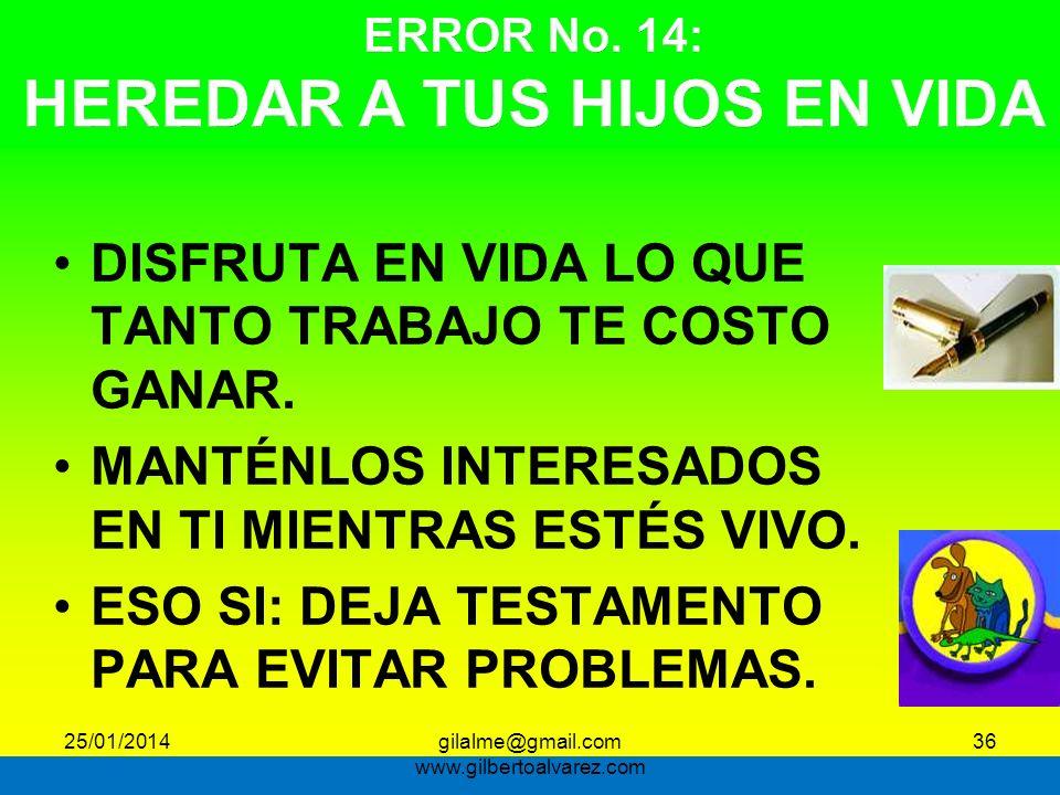ERROR No. 14: HEREDAR A TUS HIJOS EN VIDA