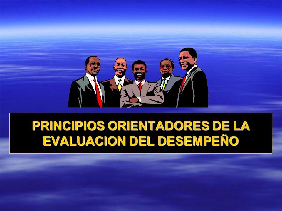 PRINCIPIOS ORIENTADORES DE LA EVALUACION DEL DESEMPEÑO