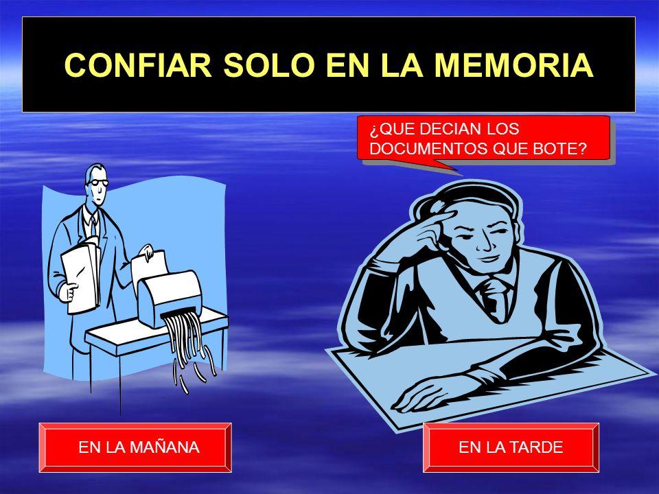 CONFIAR SOLO EN LA MEMORIA