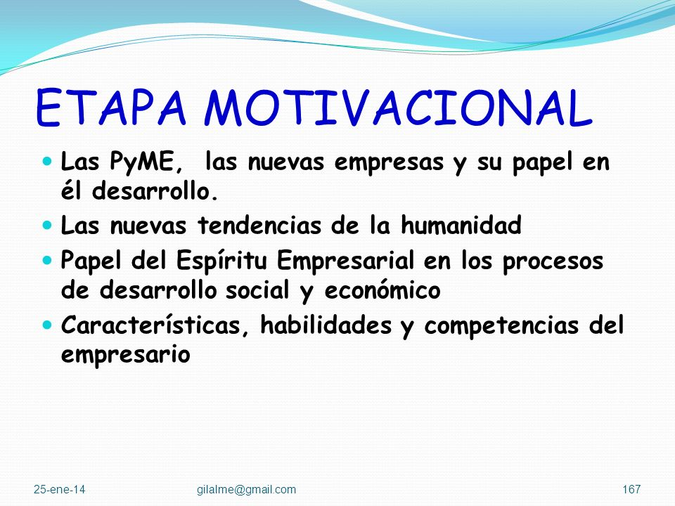 ETAPA MOTIVACIONAL Las PyME, las nuevas empresas y su papel en él desarrollo. Las nuevas tendencias de la humanidad.