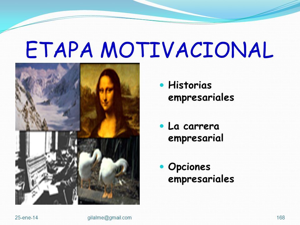 ETAPA MOTIVACIONAL Historias empresariales La carrera empresarial