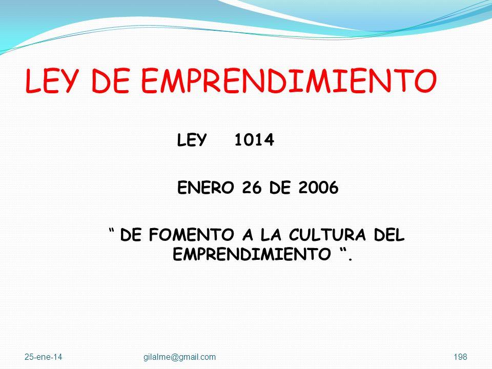 LEY DE EMPRENDIMIENTO LEY 1014 ENERO 26 DE 2006 DE FOMENTO A LA CULTURA DEL EMPRENDIMIENTO . 24-mar-17.