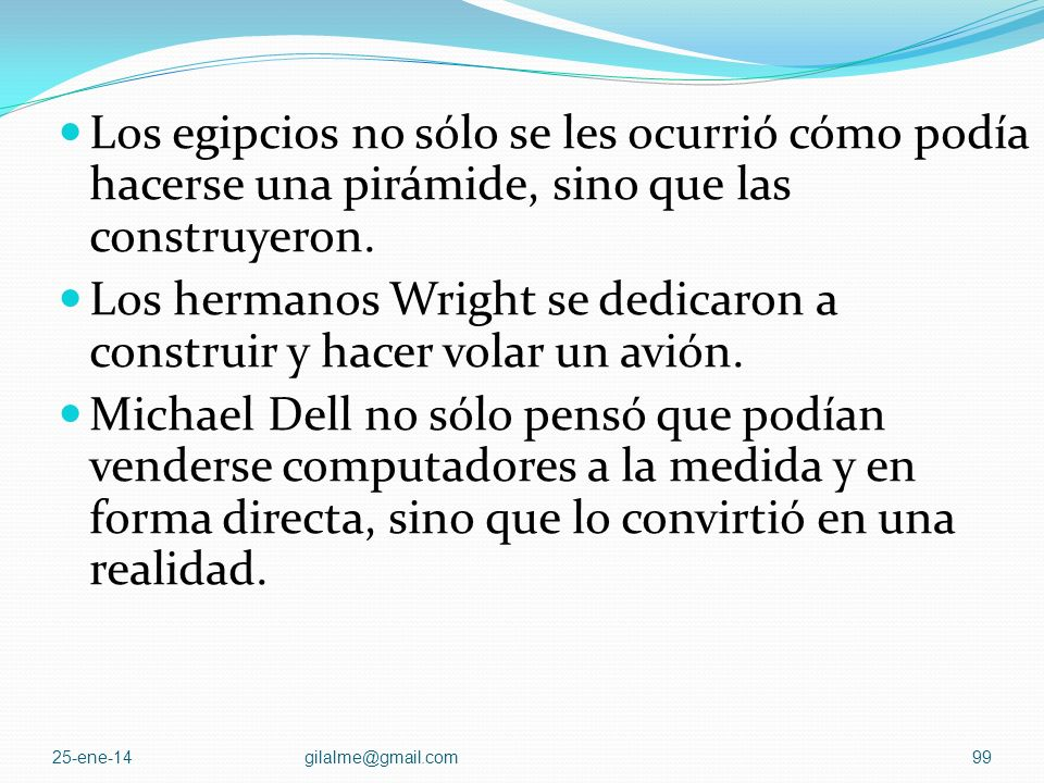Los hermanos Wright se dedicaron a construir y hacer volar un avión.