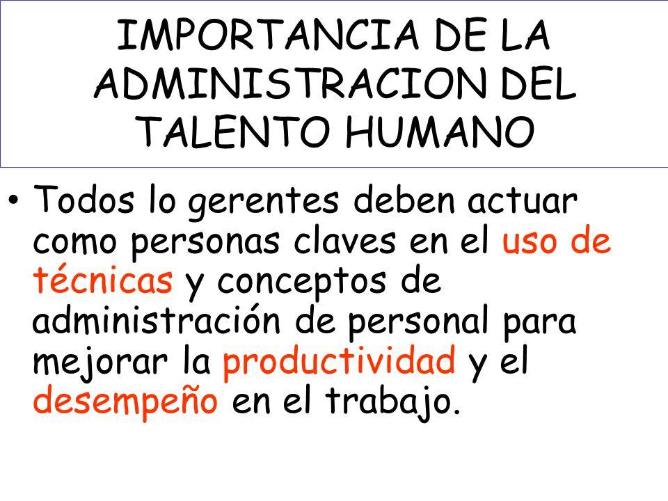 IMPORTANCIA DE LA ADMINISTRACION DEL TALENTO HUMANO