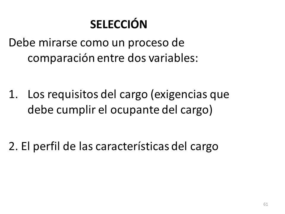 SELECCIÓN Debe mirarse como un proceso de comparación entre dos variables: