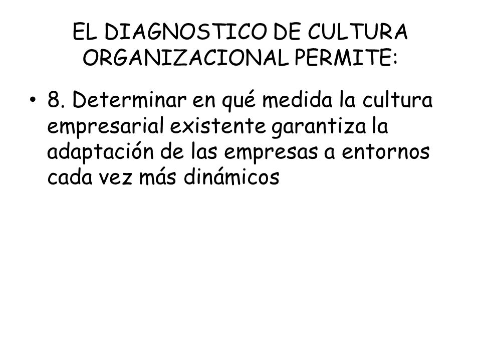 EL DIAGNOSTICO DE CULTURA ORGANIZACIONAL PERMITE: