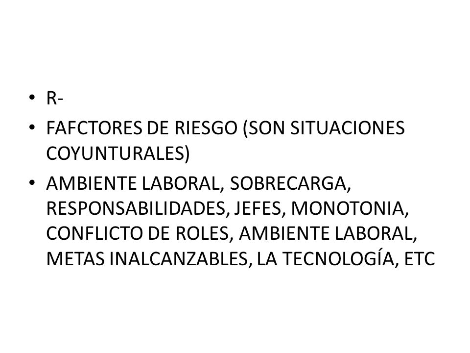 R-FAFCTORES DE RIESGO (SON SITUACIONES COYUNTURALES)