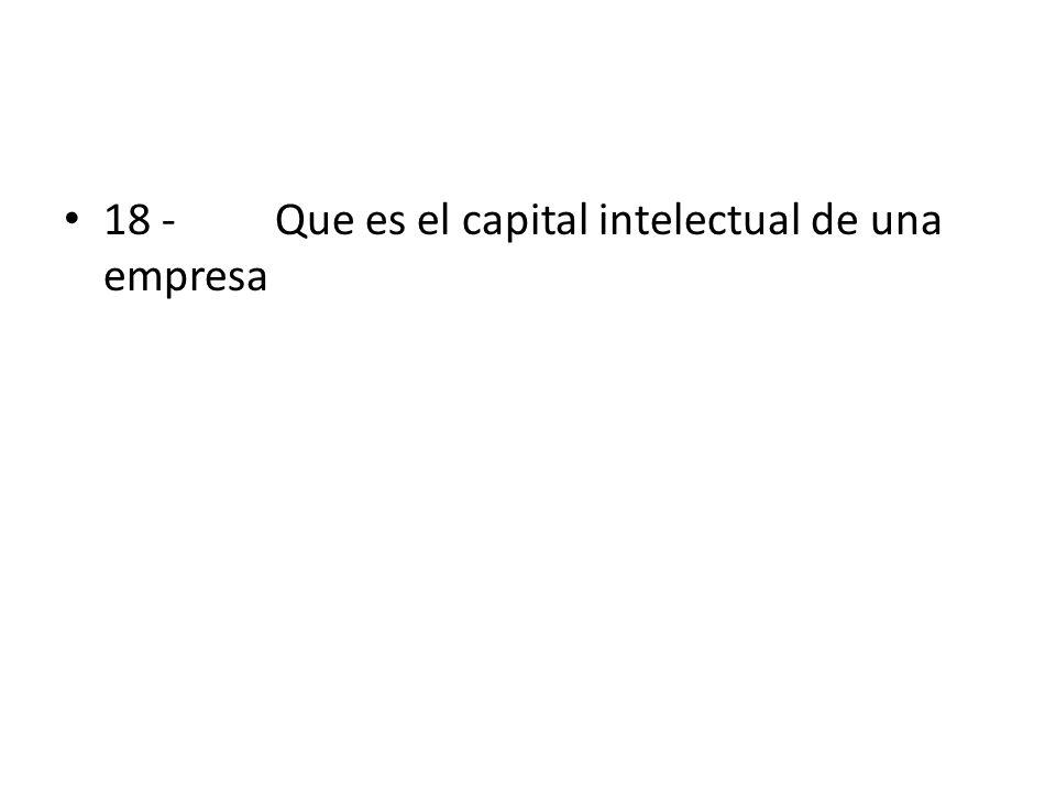 18 - Que es el capital intelectual de una empresa