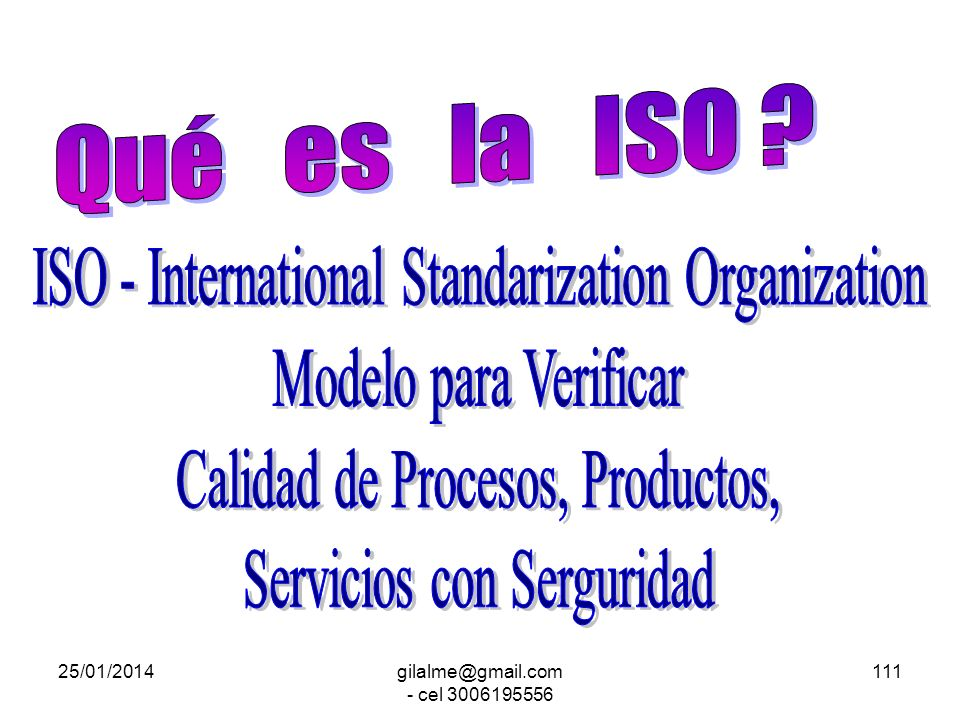 ISO - International Standarization Organization Modelo para Verificar