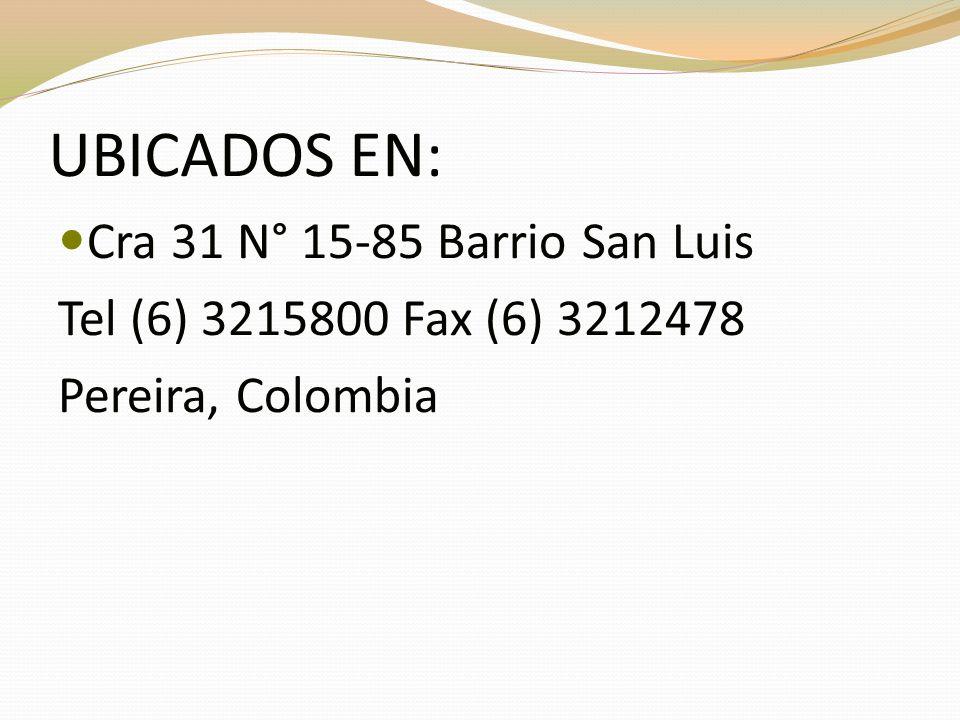 UBICADOS EN: Cra 31 N° 15-85 Barrio San Luis