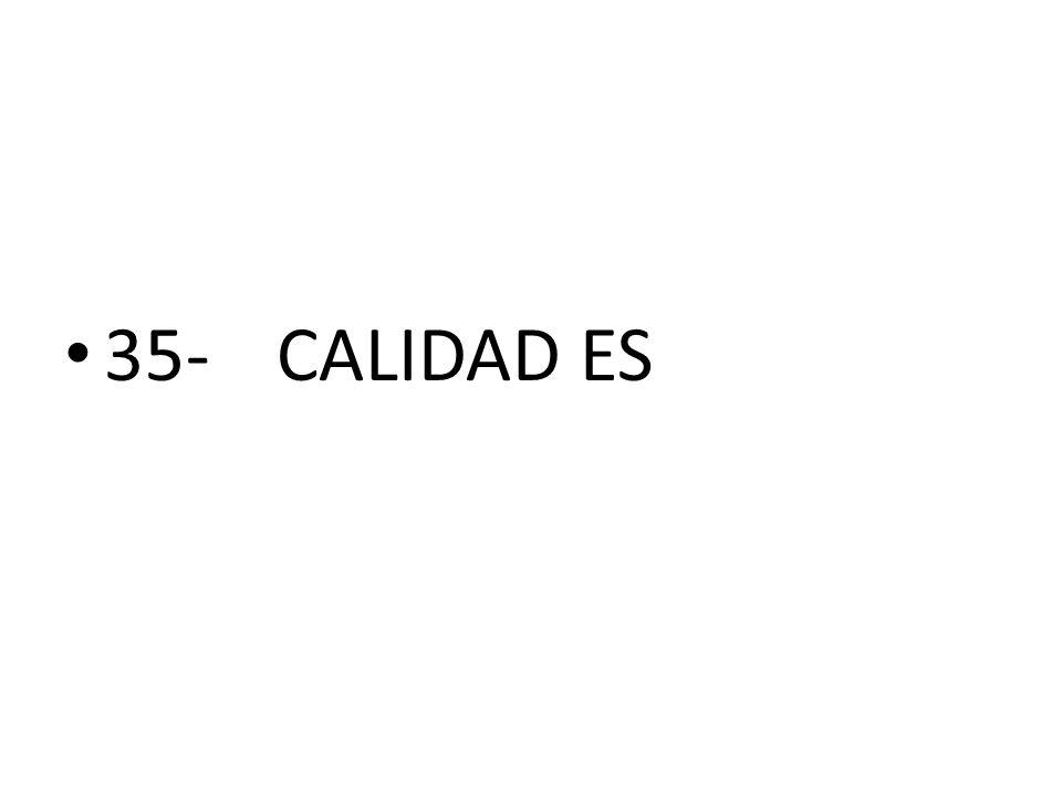 35- CALIDAD ES