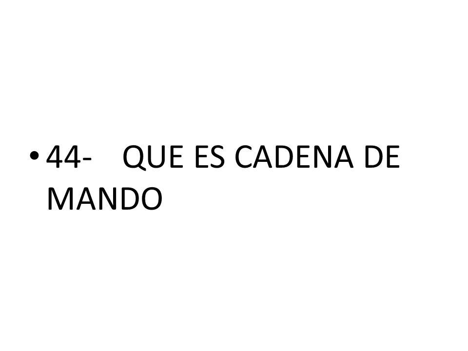 44- QUE ES CADENA DE MANDO