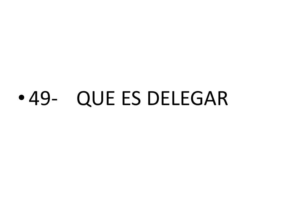 49- QUE ES DELEGAR