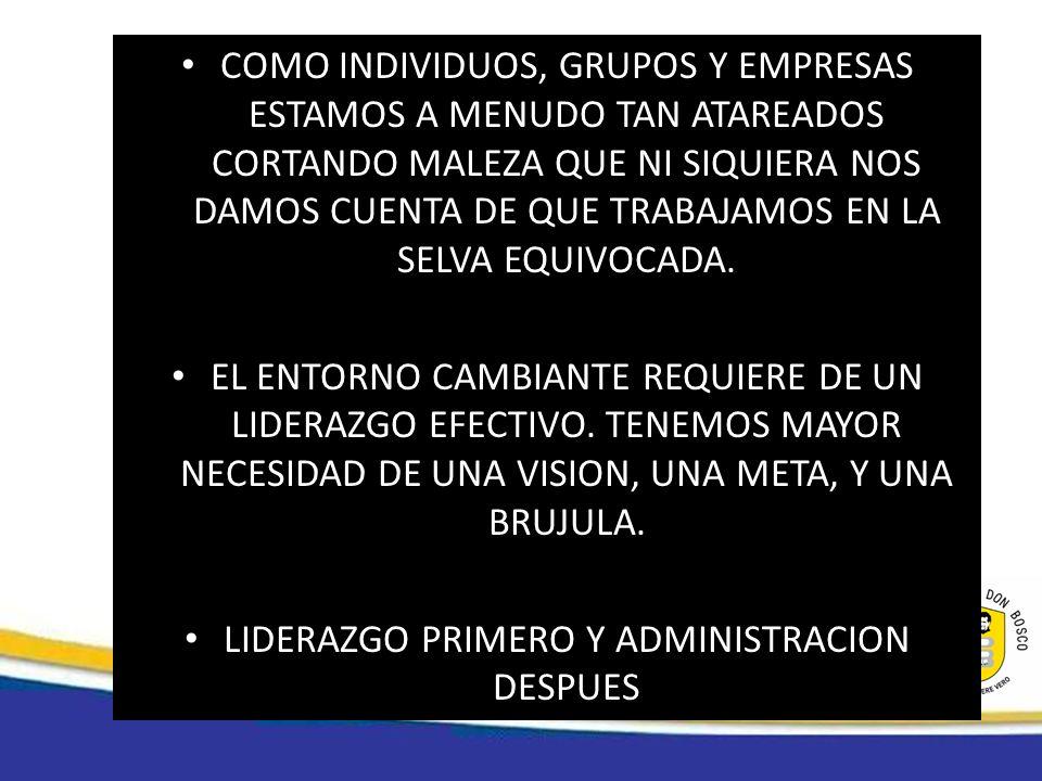 LIDERAZGO PRIMERO Y ADMINISTRACION DESPUES
