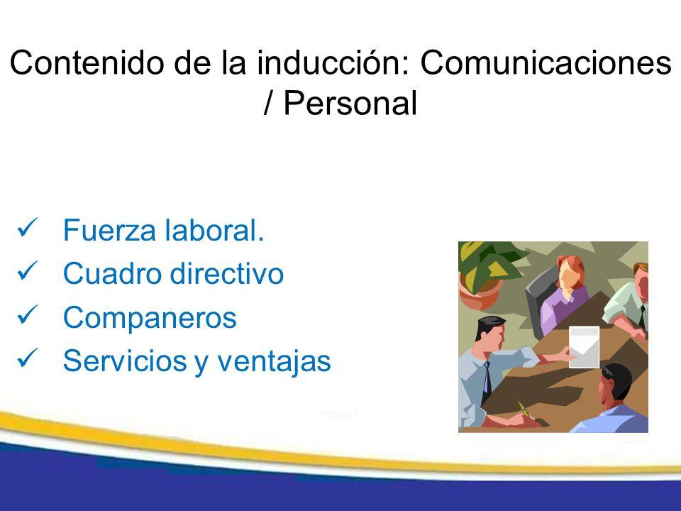 Contenido de la inducción: Comunicaciones / Personal