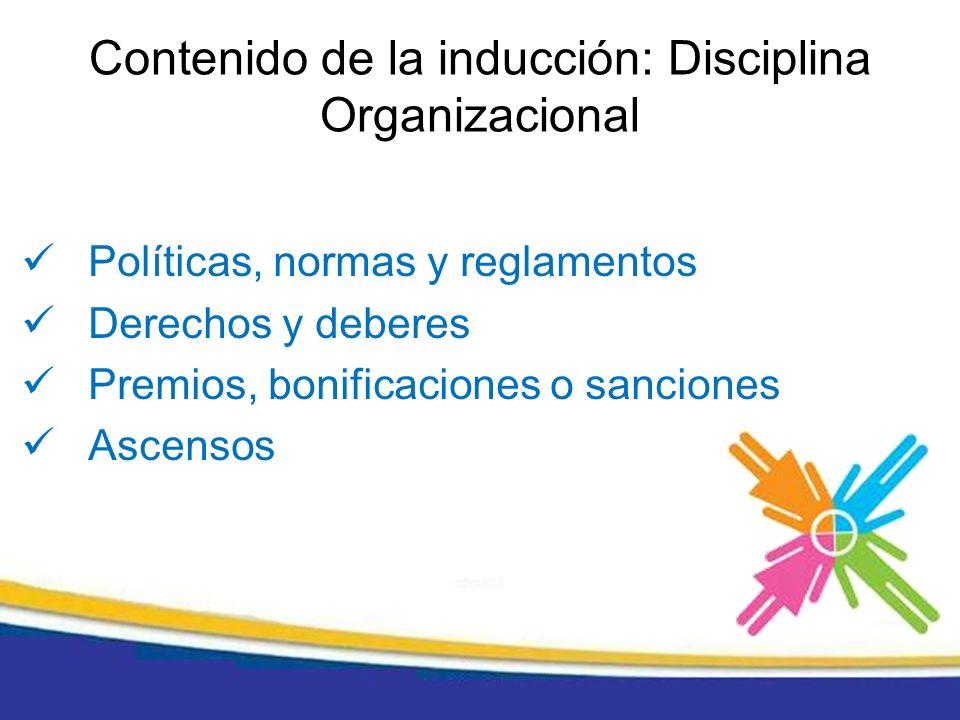 Contenido de la inducción: Disciplina Organizacional