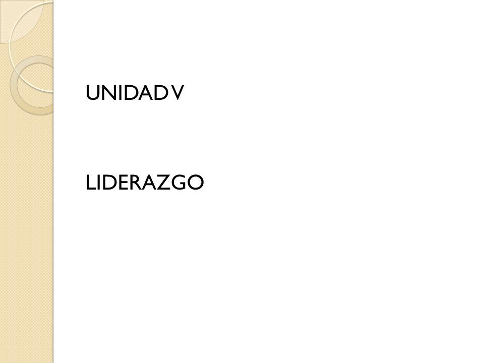 UNIDAD V LIDERAZGO