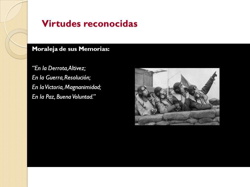 Virtudes reconocidas Moraleja de sus Memorias: