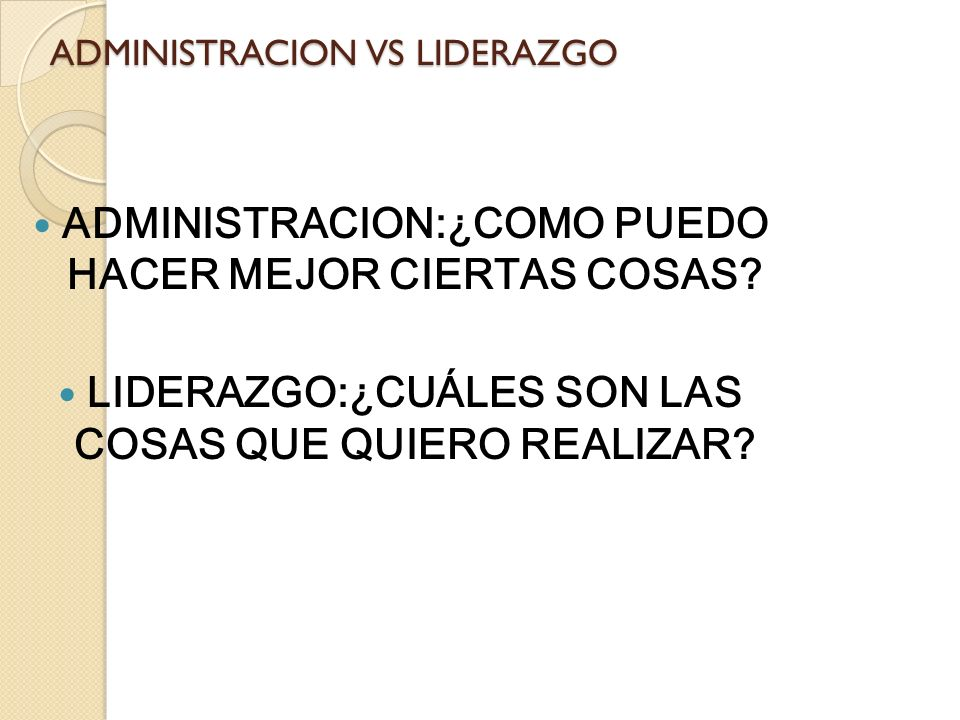 ADMINISTRACION VS LIDERAZGO