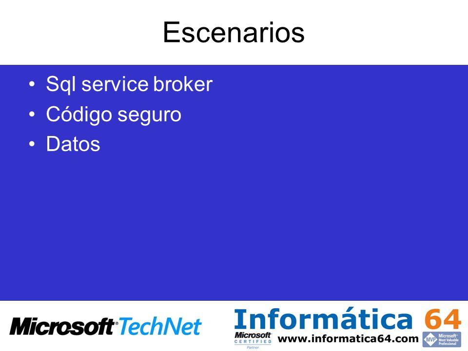 Escenarios Sql service broker Código seguro Datos