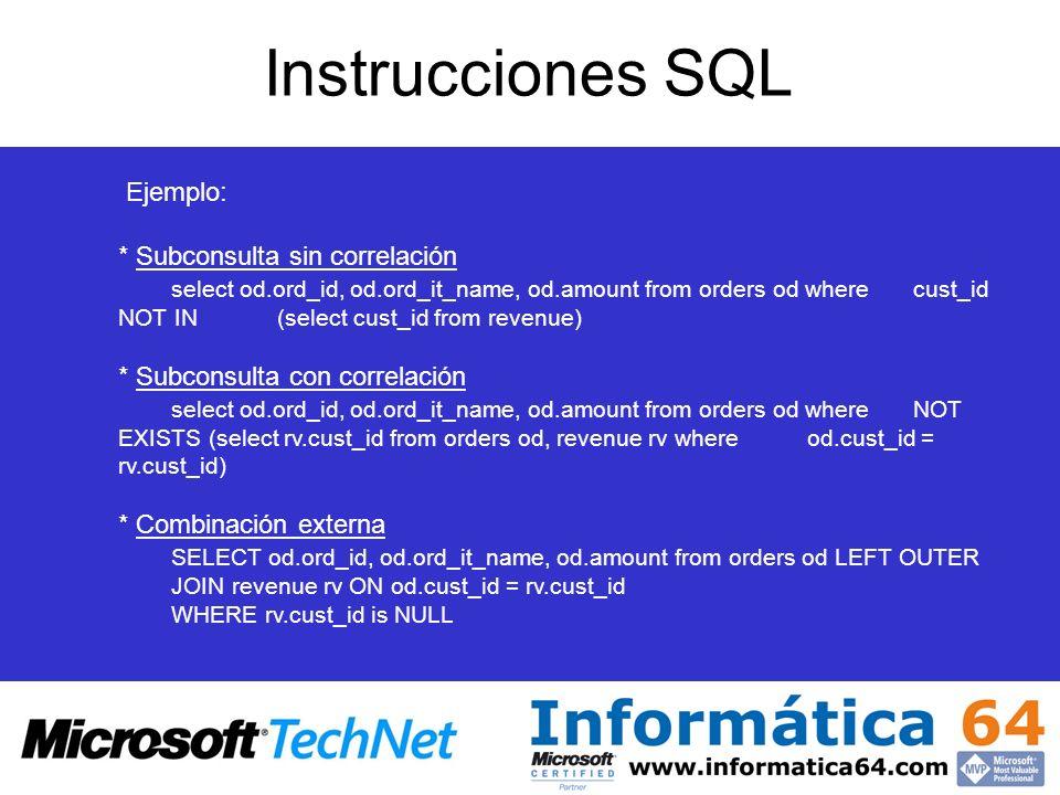 Instrucciones SQL Ejemplo: * Subconsulta sin correlación