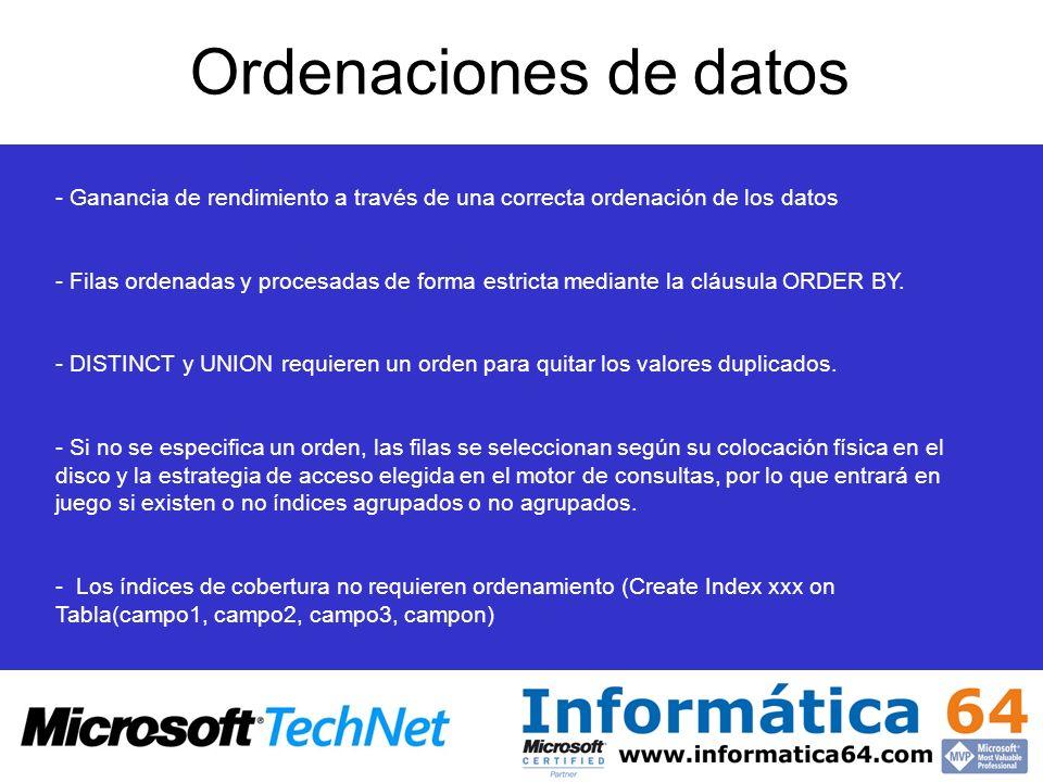Ordenaciones de datos Ganancia de rendimiento a través de una correcta ordenación de los datos.