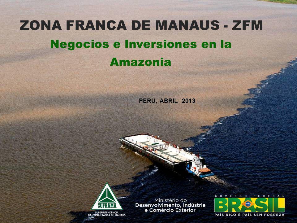 ZONA FRANCA DE MANAUS - ZFM Negocios e Inversiones en la Amazonia