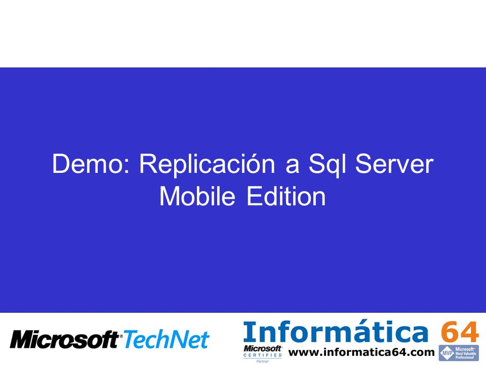 Demo: Replicación a Sql Server Mobile Edition