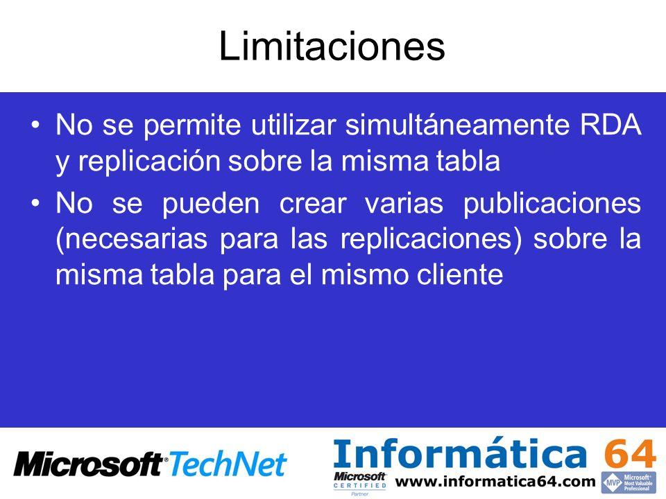 LimitacionesNo se permite utilizar simultáneamente RDA y replicación sobre la misma tabla.