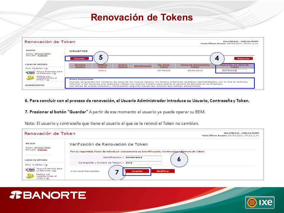 Renovación de Tokens 6. Para concluir con el proceso de renovación, el Usuario Administrador introduce su Usuario, Contraseña y Token.