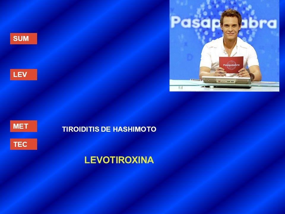 SUM LEV MET TIROIDITIS DE HASHIMOTO TEC LEVOTIROXINA