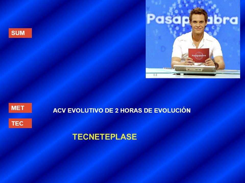 SUM MET ACV EVOLUTIVO DE 2 HORAS DE EVOLUCIÓN TEC TECNETEPLASE