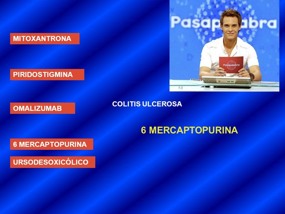 6 MERCAPTOPURINA MITOXANTRONA PIRIDOSTIGMINA COLITIS ULCEROSA