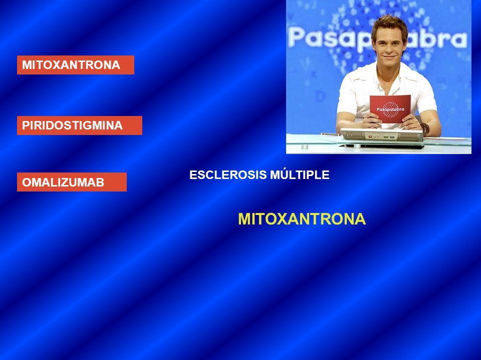 MITOXANTRONA MITOXANTRONA PIRIDOSTIGMINA ESCLEROSIS MÚLTIPLE