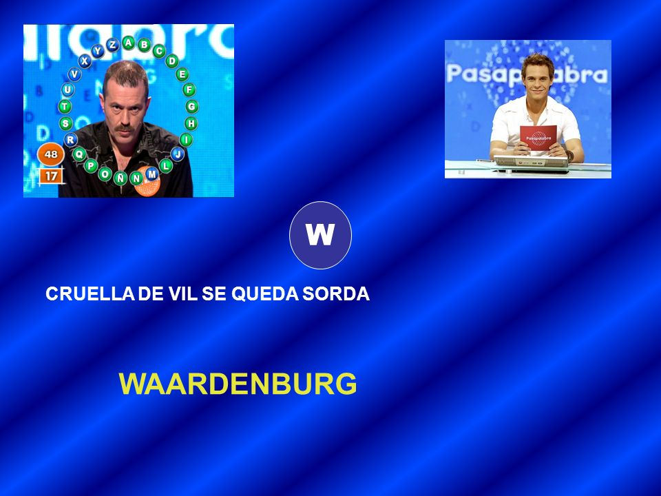 W CRUELLA DE VIL SE QUEDA SORDA WAARDENBURG