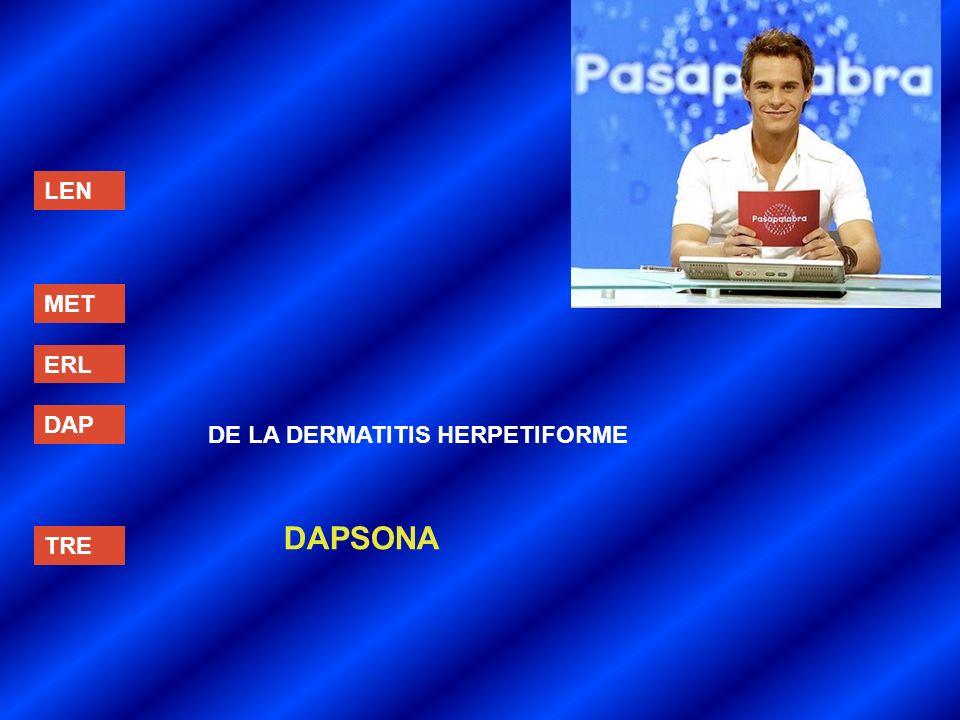 LEN MET ERL DAP DE LA DERMATITIS HERPETIFORME DAPSONA TRE