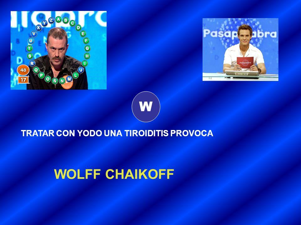 W TRATAR CON YODO UNA TIROIDITIS PROVOCA WOLFF CHAIKOFF