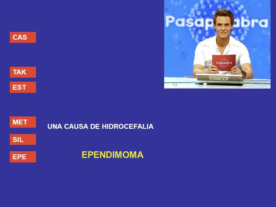 CAS TAK EST MET UNA CAUSA DE HIDROCEFALIA SIL EPENDIMOMA EPE