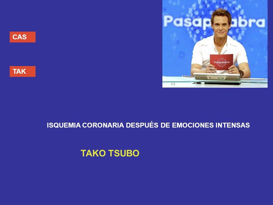 CAS TAK ISQUEMIA CORONARIA DESPUÉS DE EMOCIONES INTENSAS TAKO TSUBO
