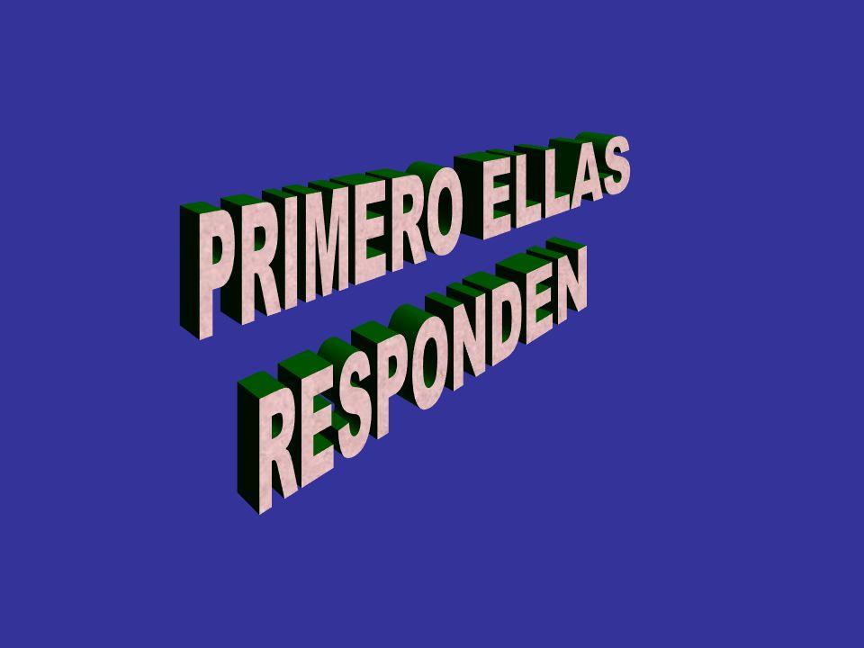 PRIMERO ELLAS RESPONDEN