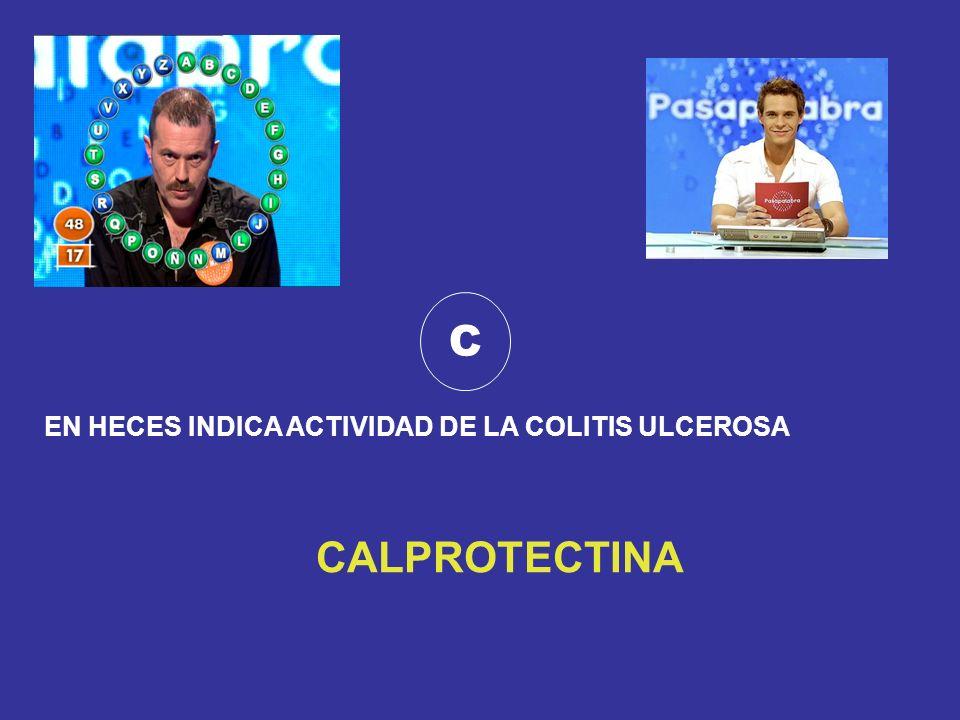 C EN HECES INDICA ACTIVIDAD DE LA COLITIS ULCEROSA CALPROTECTINA
