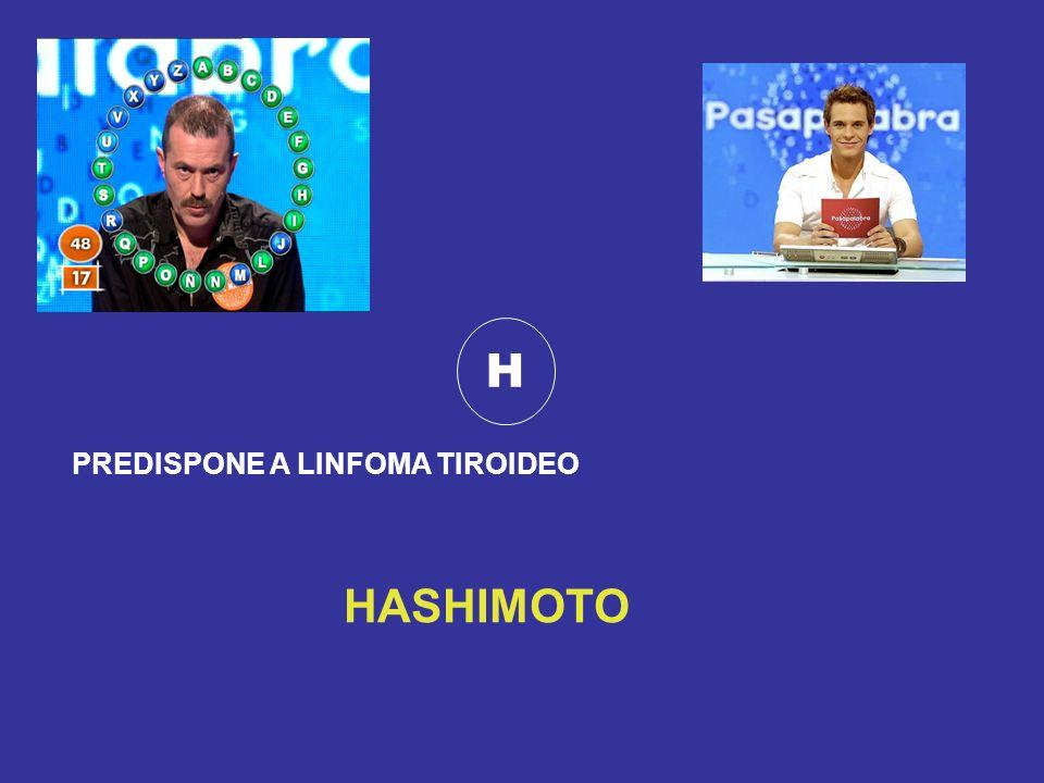 H PREDISPONE A LINFOMA TIROIDEO HASHIMOTO
