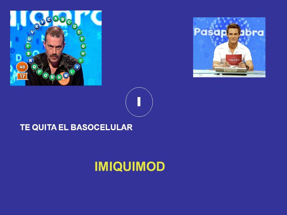I TE QUITA EL BASOCELULAR IMIQUIMOD