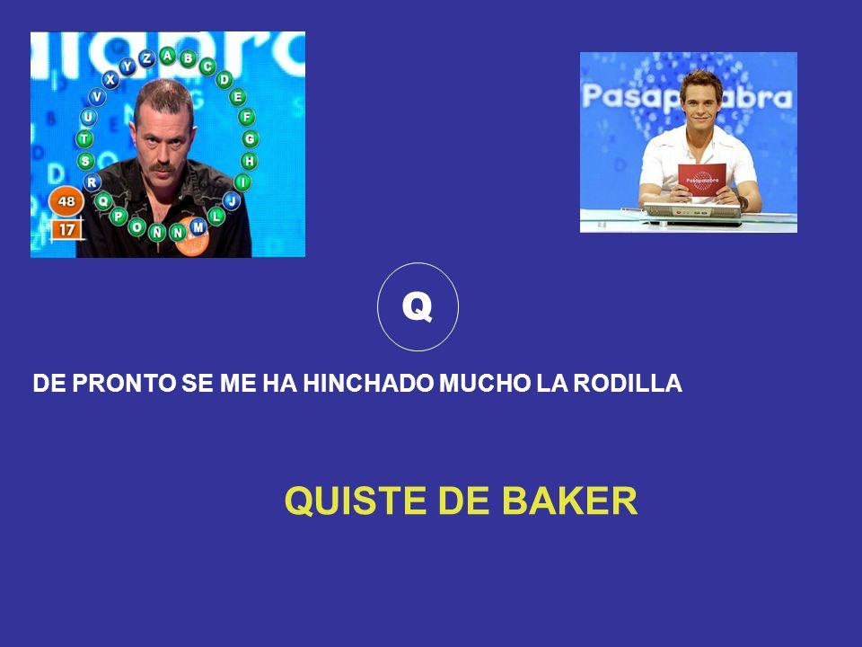 Q DE PRONTO SE ME HA HINCHADO MUCHO LA RODILLA QUISTE DE BAKER