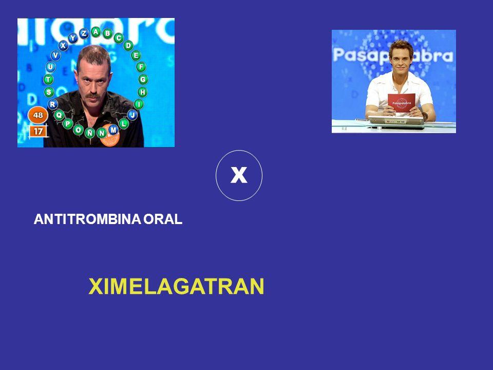 X ANTITROMBINA ORAL XIMELAGATRAN