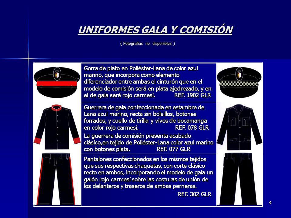 UNIFORMES GALA Y COMISIÓN ( Fotografías no disponibles )