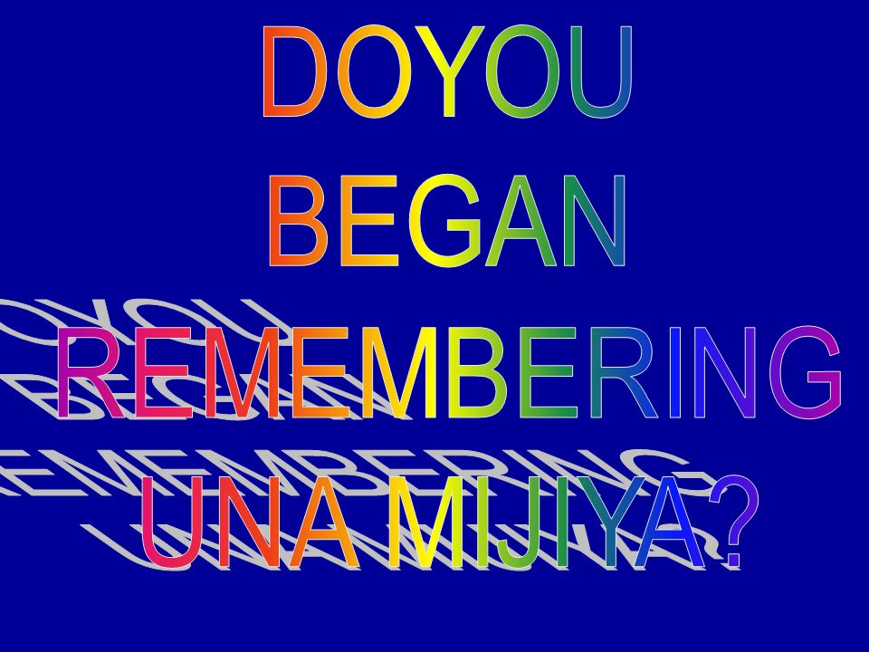 DOYOU BEGAN REMEMBERING UNA MIJIYA